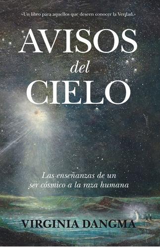 Imagen 1 de 1 de Libro Avisos Del Cielo. Las Enseñanzas De Un Ser Cósmico A