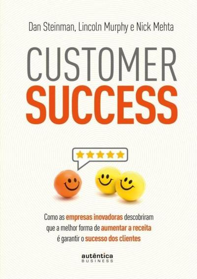 Customer Success - Como As Empresas Inovadoras Descobriram