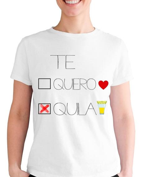Playera Te Quiero Tequila Frase Elección X