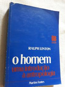 O Homem Uma Introdução Á Antropologia470págs1981-bom Estado