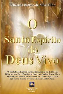 O Santo Espírito Do Deus Vivo