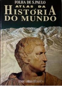 Atlas Da História Do Mundo - Folha De São Paulo