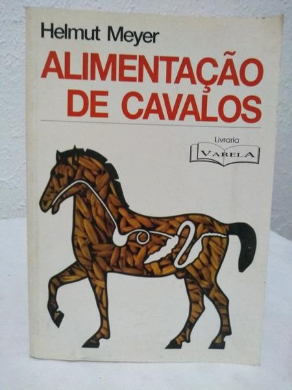 Alimentação De Cavalos - Helmut Meyer