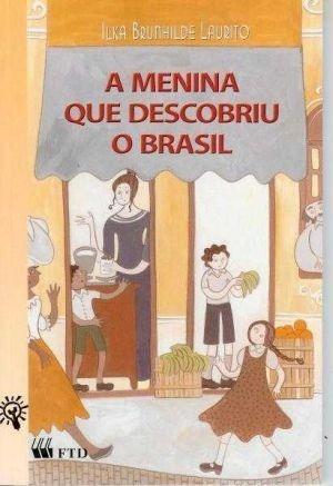 A Menina Que Descobriu O Brasil - Editora Ftd