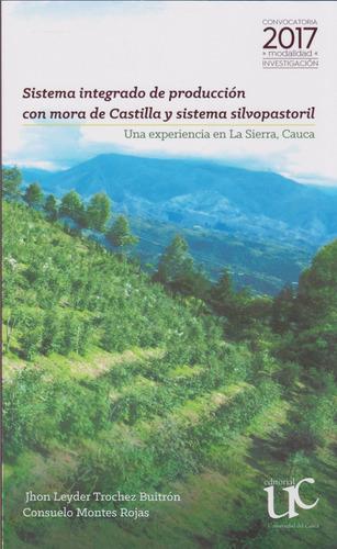 Sistema Integrado De Producción Con Mora De Castilla Y Siste