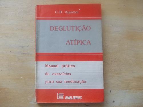 Livro Deglutição Atípica - C. H. Agustoni - Reeducação