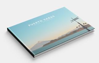Libro Puerto Varas, Cultura Y Naturaleza