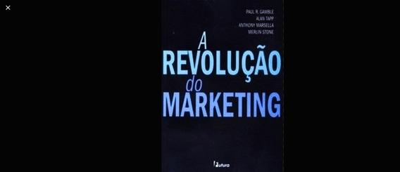 Livro - A Revolução Do Marketing