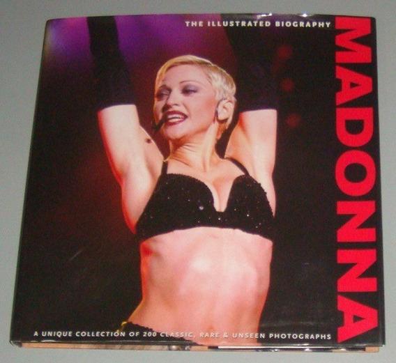 Livro Madonna The Illustrated Biography (inglês)