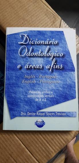 Dicionário Odontológico E Áreas Afins - Denise Raquel Soares