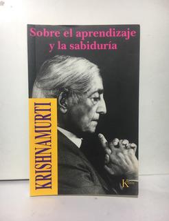 Sobre El Aprendizaje Y La Sabiduría, Krishnamurti, Ed Kairós