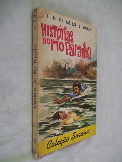 Livro - Histórias Do Rio Paráiba - Coleção Saraiva - J. B.