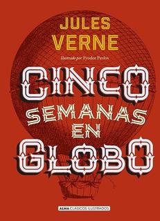 Cinco Semanas En Globo (ilustrado) - Julio Verne