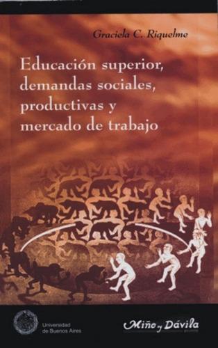 Imagen 1 de 2 de Educación Superior, Demandas Sociales, Productivas Riquelme
