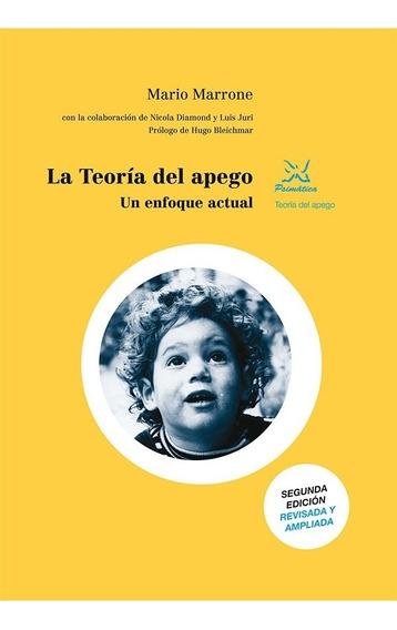 La Teoría Del Apego, Un Enfoque Actual, De Mario Marrone