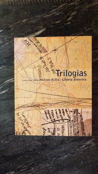 Livro Trilogias Conversas Com Nelson Felix E Gloria Ferreira