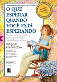 Livro: O Que Esperar Quando Você Está Esperando