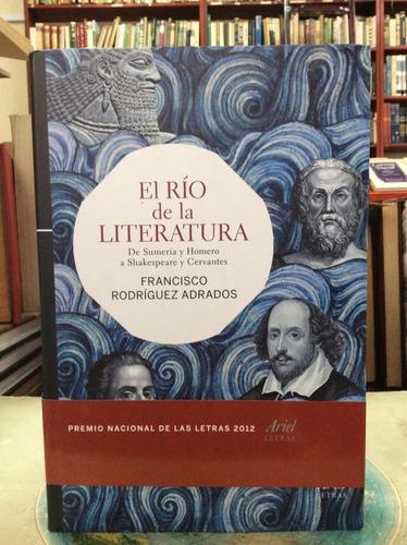 El Río De La Literatura. Rodríguez Adrados. Editorial Ariel.
