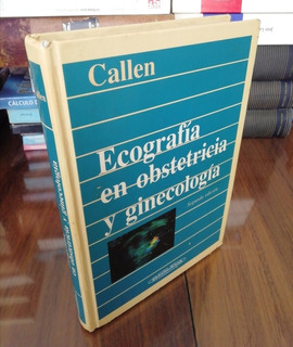Ecografía En Obstetricia Y Ginecología - Callen - 2a Ed