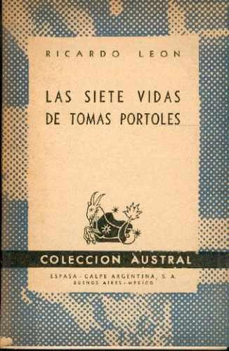 Las Siete Vidas De Tomas Portoles. Ricardo Leon