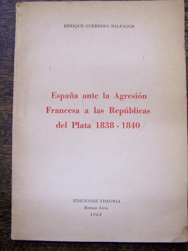 España Ante La Agresion Francesa A Las Republicas Del Plata