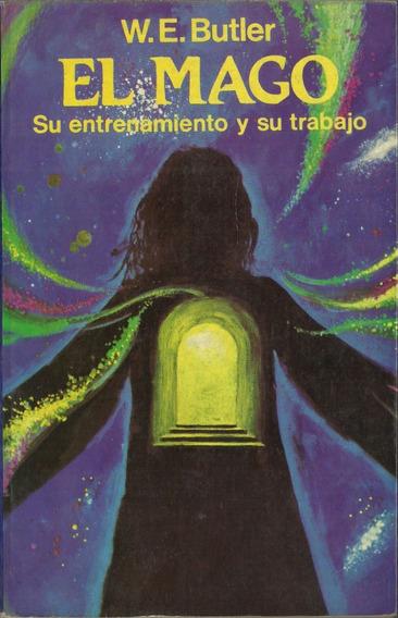 El Mago Sua Entrenamiento Y Su Trbajo W. E Butler 1ª Ed 1980