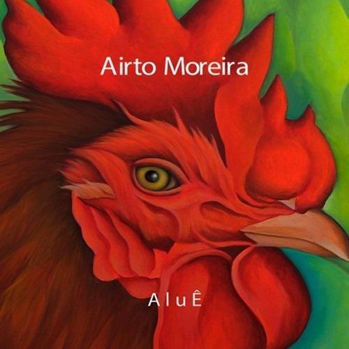 Cd Airto Moreira - Aluê (2017)