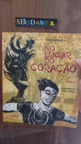 No Lugar Do Coração - Sonia Junqueira - Sebodaniel