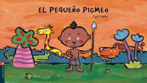 El Pequeño Pigmeo - Colección Luciérnaga