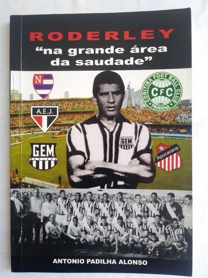 Livro Roderley Na Grande Área Da Saudade Futebol Paraná 2003