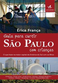 Guia Para Curtir São Paulo Com Crianças: O Que Fazer Na Ma