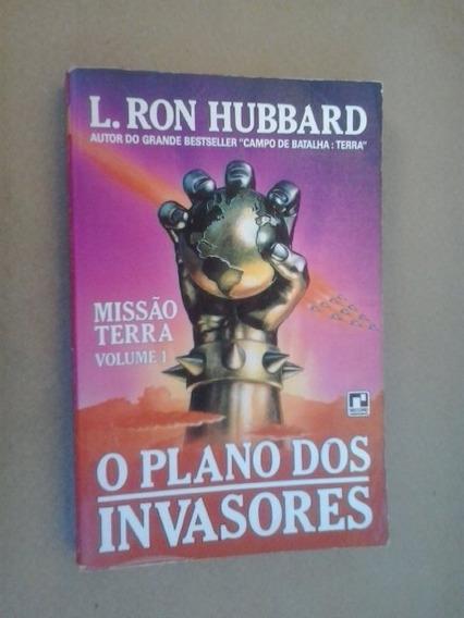 Livro: O Plano Dos Invasores: Missão Terra 1: L.r. Hubbard