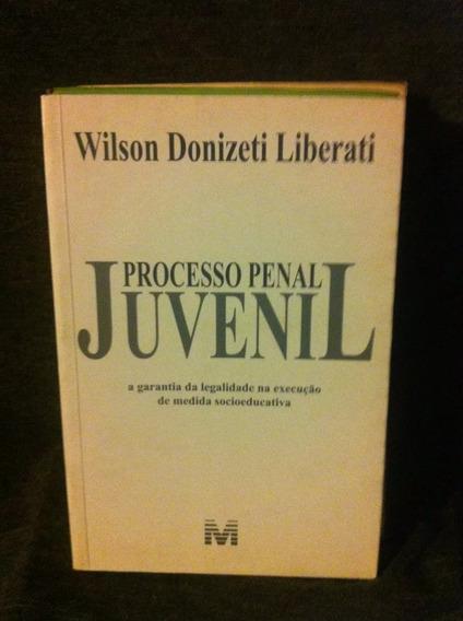 Processo Penal Juvenil - Wilson Donizeti Liberati