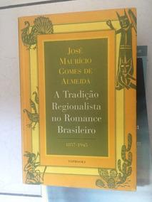 Livro A Tradiçao Regionalista No Romance Brasileiro