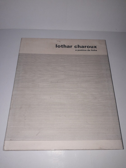 Lothar Charoux: A Poética Da Linha