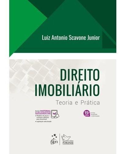Direito Imobiliário - Teoria E Prática - Luiz Scavone - 2020