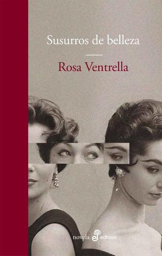 Susurros De Belleza. Rosa Ventrella. Edhasa