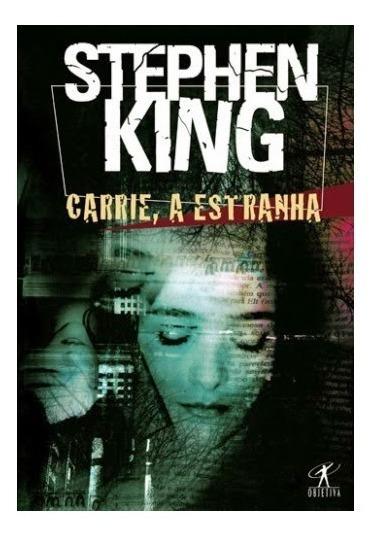 Stephen King - Carrie A Estranha