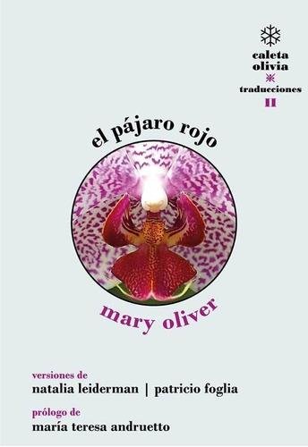 Pájaro Rojo - Mary Oliver Caleta Olivia - Lu Reads