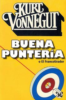 Libro - Buena Puntería De Kurt Vonnegut Pdf