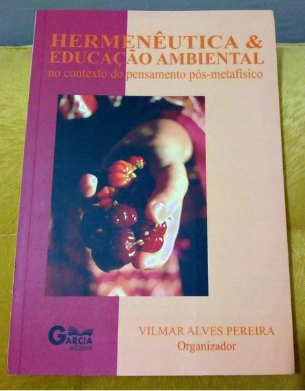 Hermenêutica & Educação Ambiental -vilmar Alves Pereira(org)