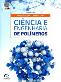 Ciência E Engenharia De Polímeros - 3ª Ed. 2015