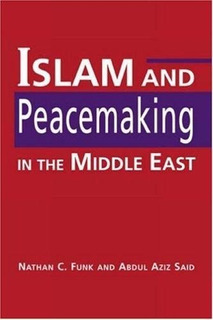 Islam And Peacemaking In The Middle East Nathan C. Funk / Ab