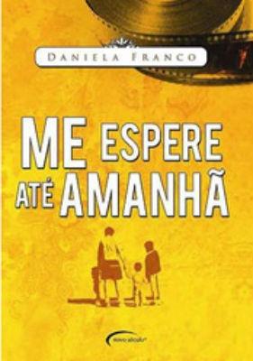 Livro Me Espere Ate Amanha + Brinde
