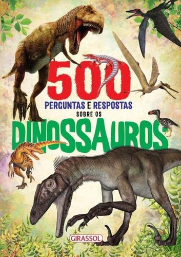 Imagem 1 de 1 de 500 Perguntas E Respostas Sobre Os Dinossauros
