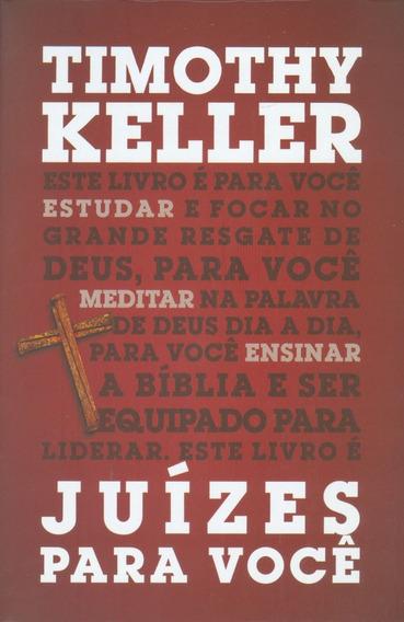 Livro Timothy Keller - Juízes Para Você