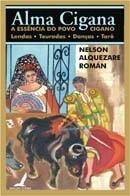 Alma Cigana- Lendas - Touradas - Danças - Tarô Nelson Alquez