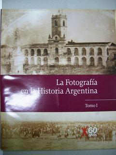 La Fotografía En La Historia Argentina 4 Tomos Clarín