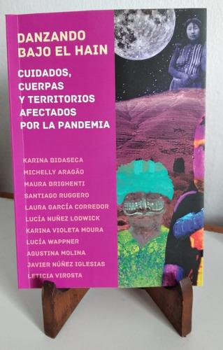 Danzando Bajo El Hain. Karina Bidaseca Y Mas Autoras