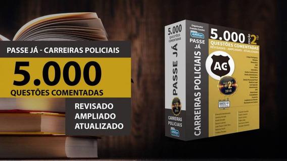 Livro Passe Já - 5.000 Questões - Carreiras Policiais 2º Ed.